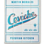 Ceviche, Peruvian Kitchen – a Cookbook Review