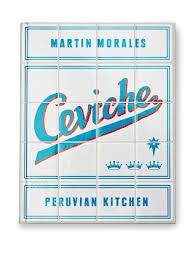 ceviche, a Peruvian kitchen cookbook review