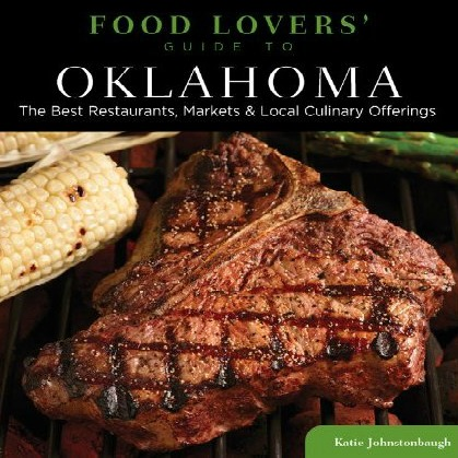 Order my book!  The Food Lovers' Guide to Oklahoma