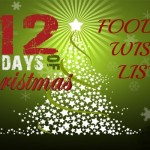 12 days of Christmas foodie wish list